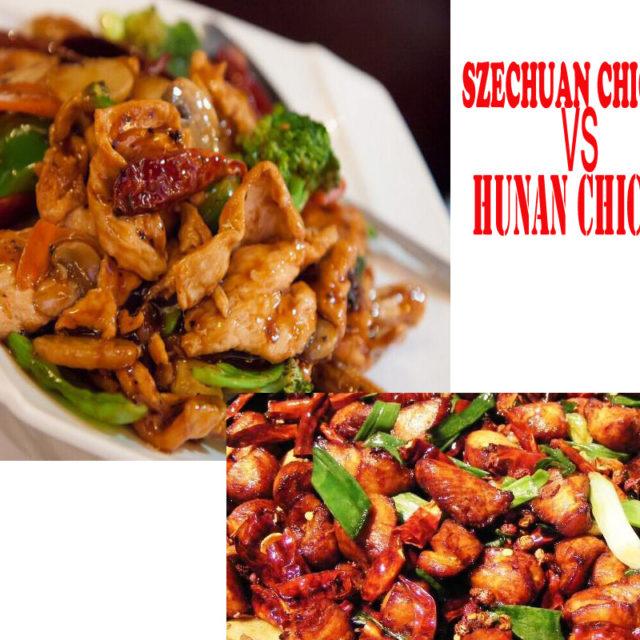 Szechuan Chicken VS Hunan Chicken