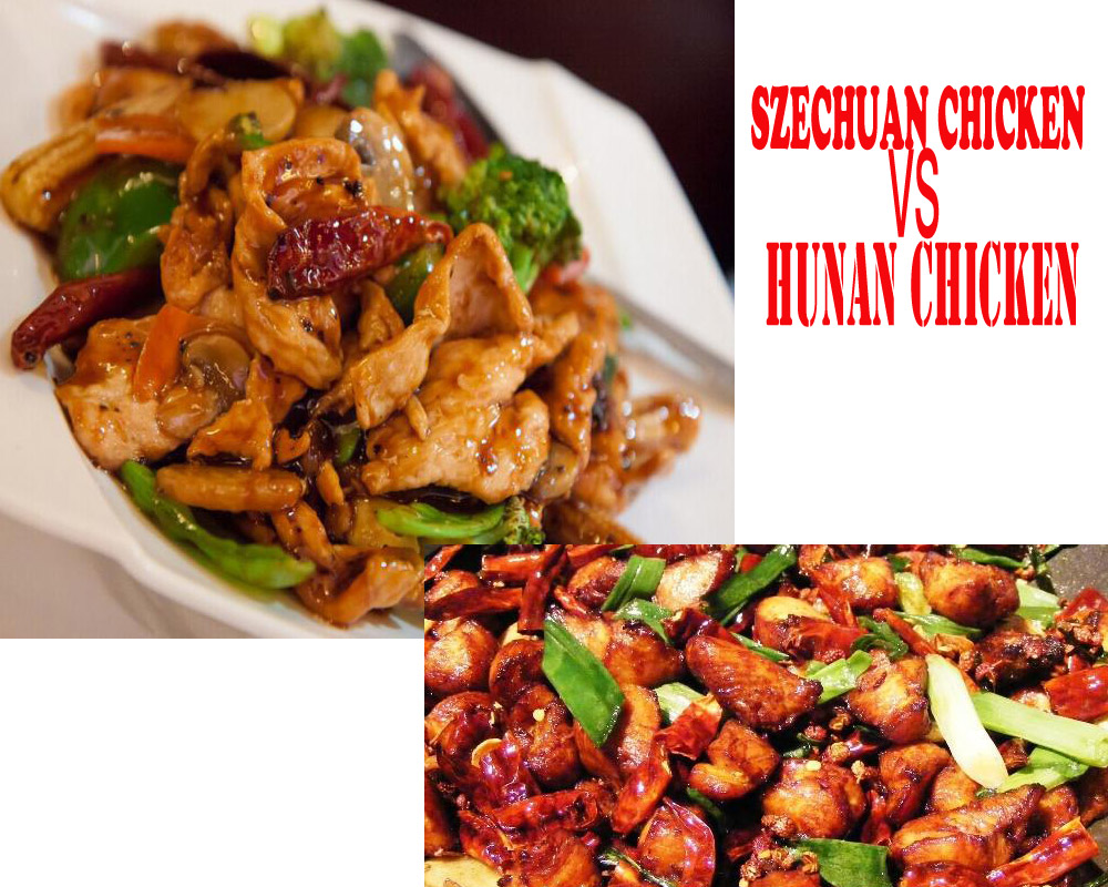 Szechuan Chicken VS Hunan Chicken